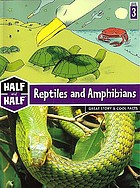 Reptiles and amphibians : great story & cool facts