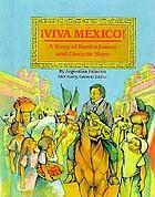 Viva México! : a story of Benito Juárez and Cinco de mayo