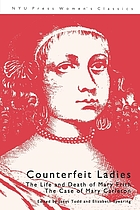 Counterfeit ladies : the life and death of Mal Cutpurse; the case of Mary Carleton