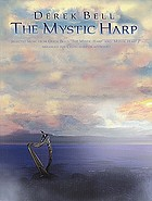 "The mystic harp : selected music from Derek Bell's ""The mystic harp"" and ""The mystic harp 2"