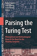 Parsing the turing test : philosophical and methodological issues in the quest for the thinking computer