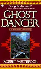 Ghost dancer : a Howard Moon Deer mystery
