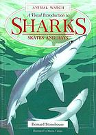 Sharks : a visual introduction to sharks, skates, and rays