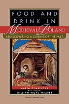 Food and drink in medieval Poland : rediscovering a cuisine of the past