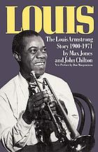 Louis : the Louis Armstrong story, 1900-1971