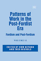 Patterns of work in the post-Fordist era : Fordism and post-Fordism