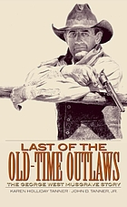 Last of the old-time outlaws : the George West Musgrave story