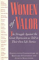 Women of valor : the struggle against the great depression as told in their own life stories