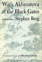 With Akhmatova at the black gates : variations