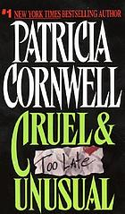 Cruel & unusual : a Scarpetta novel