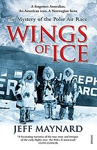 Wings of ice : the air race to the poles