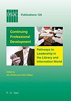 Continuing professional development : pathways to leadership in the library and information world