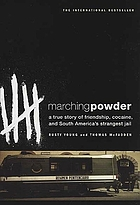Marching powder : a true story of friendship, cocaine, and South America's strangest jail