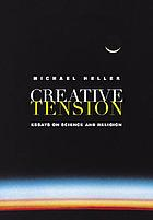 Creative tension : essays on science and religion
