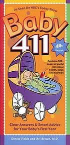 Baby 411 : clear answers & smart advice for your baby's first year