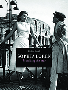 Sophia Loren : moulding the star