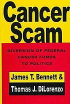 Cancer Scam : diversion of federal cancer funds to politics