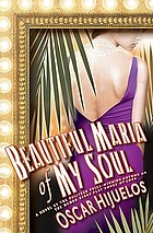 Beautiful María of my soul : or the true story of María García y Cifuentes, the lady behind a famous song : a novel