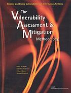 Finding and fixing vulnerabilities in information systems the vulnerability assessment & mitigation methodology