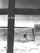 Ernest Knee in New Mexico : photographs 1930-1940s