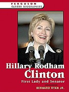 Hillary Rodham Clinton : first lady and senator