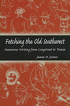 Fetching the Old Southwest humorous writing from Longstreet to TwainFetching the Old Southwest humorous writing from Longstreet to Twain