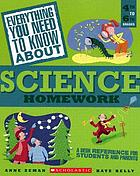 Science Homework : a Desk Reference for Students and Parents