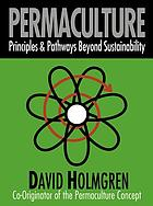 Permaculture : principles & pathways beyond sustainability