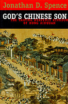 God's Chinese son : the Taiping Heavenly Kingdom of Hong Xiuquan