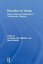 Education for values : morals, ethics, and citizenship in contemporary teaching