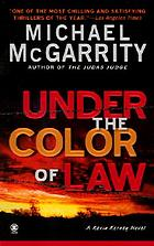 Under the color of law : a Kevin Kerney novel