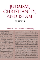 Judaism, Christianity, and Islam : the classical texts and their interpretation