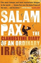Salam pax : the clandestine diary of an ordinary Iraqi
