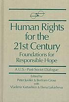 Human rights for the 21st century, foundations for responsible hope : a U.S. post Soviet dialogue
