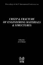 Creep and fracture of engineering materials and structuresCreep and Fracture of Engineering Materials and Structures : proceedings of the 9th international conference held at University of Wales Swansea, 1st April - 4th April 2001