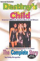 Destiny's Child : the complete story