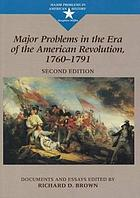 Major problems in the era of the American Revolution, 1760-1791 : documents and essays