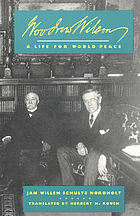 Woodrow Wilson : a life for world peace