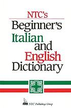 NTC's beginner's Italian and English dictionary