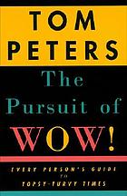 The pursuit of wow! : every person's guide to topsy-turvy times