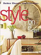 Better homes and gardens style on a budget