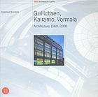 Kristian Gullichsen, Erkki Kairamo, Timo Vormala : architecture 1969-2000