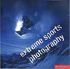 Xtreme sports photography : taking pictures on the edge