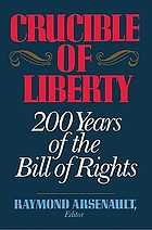 Crucible of liberty : 200 years of the Bill of Rights