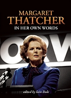 Margaret Thatcher : in her own words