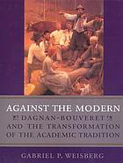 Against the modern : Dagnan-Bouveret and the transformation of the academic tradition