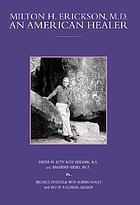 Milton H. Erickson, M.D. an American healer