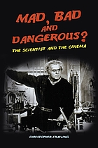 Mad, bad and dangerous? : the scientist and the cinema