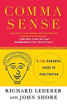 Comma sense : a fundamental guide to punctuation
