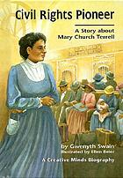Civil rights pioneer : a story about Mary Church Terrell